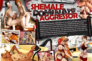 Shemale Dominate Aggressor - 100% Exclusive Content